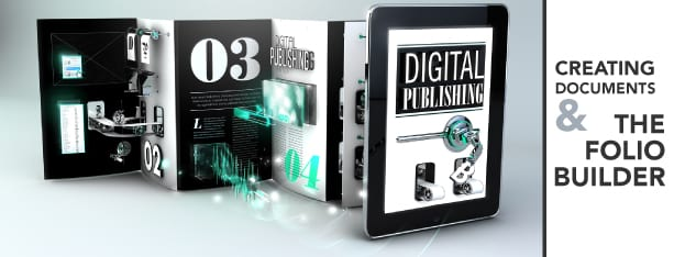 Creating Documents and The Folio Builder Panel with The Digital Publishing Suite