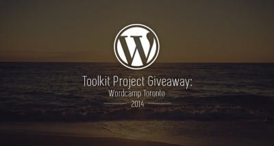 Toolkit Project Giveaway: Wordcamp Toronto 2014