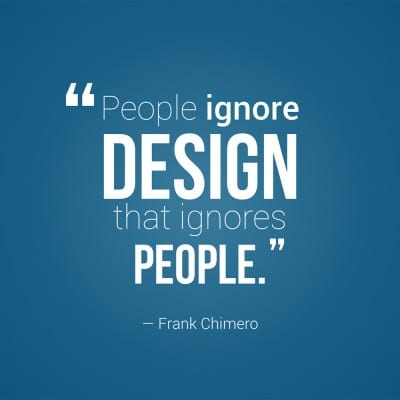 """People ignore design that ignores people."""
